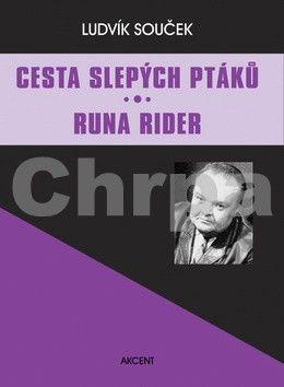 Ludvík Souček: Cesta slepých ptáků / Runa Rider cena od 194 Kč