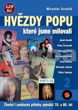 Miroslav Graclík: Hvězdy popu, které jsme milovali 2 cena od 94 Kč