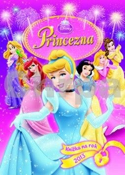 Walt Disney: Princezná - Knižka na rok 2013 cena od 181 Kč
