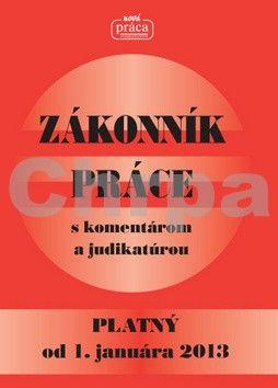 Zákonník práce s komentárom a judikatúrou od 1.januára 2013 cena od 187 Kč