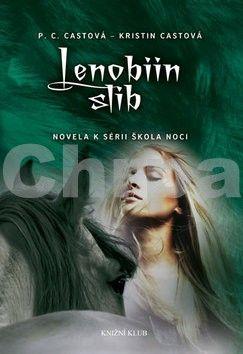 Kristin Cast, P. C. Cast: Lenobiin slib cena od 70 Kč
