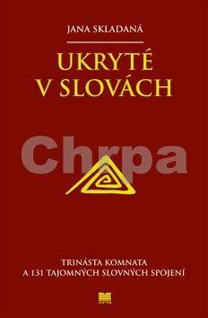 Jana Skladaná, Bystrík Vančo: Ukryté v slovách cena od 317 Kč