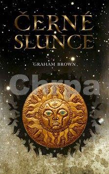 Graham Brown: Černé slunce cena od 259 Kč
