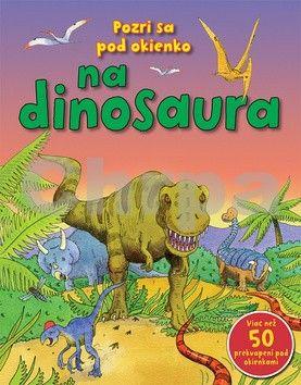 Pozri sa pod okienko na dinosaura cena od 149 Kč