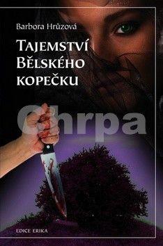 Barbora Hrůzová: Tajemství Bělského kopečku cena od 114 Kč
