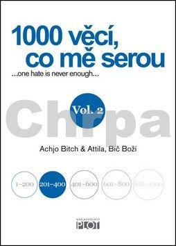 Atilla Bič Boží, Achjo Bitch: 1000 věcí, co mě serou - díl II. cena od 186 Kč