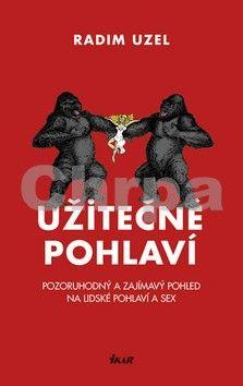 Radim Uzel: Užitečné pohlaví - Pozoruhodný a zajímavý pohled na lidské pohlaví a sex cena od 19 Kč