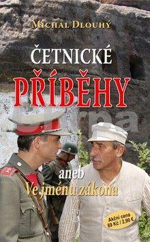 Michal Dlouhý: Četnické příběhy aneb Ve jménu zákona cena od 42 Kč