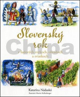 Katarína Nádaská: Slovenský rok v ľudových zvykoch, obradoch a sviatkoch cena od 561 Kč