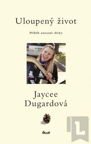 Jaycee Duqard: Uloupený život cena od 178 Kč
