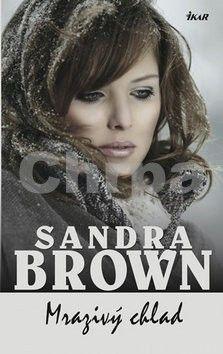 Sandra Brown: Mrazivý chlad cena od 239 Kč