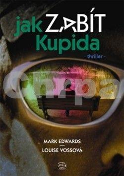 Mark Edwards, Louise Vossová: Jak zabít Kupida cena od 222 Kč