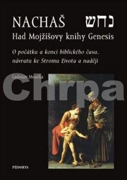 Ladislav Moučka: Nachaš - Had Mojžíšovy knihy Genesis cena od 410 Kč