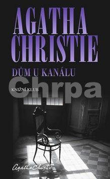 Agatha Christie: Dům U kanálu cena od 199 Kč