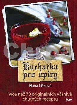 Nana Lišková: Kuchařka pro upíry cena od 312 Kč