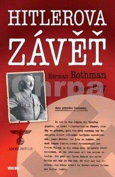 Herman Rothman: Hitlerova závěť cena od 93 Kč