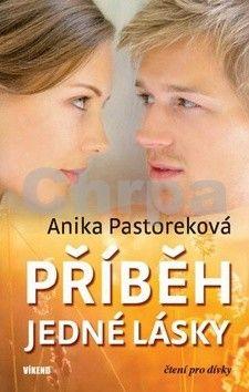 Anika Pastoreková: Příběh jedné lásky cena od 149 Kč