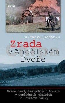 Richard Sobotka: Zrada v Andělském Dvoře cena od 162 Kč