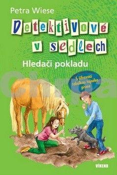 Petra Wiese: Detektivové v sedlech 2 - Hledači pokladu cena od 65 Kč