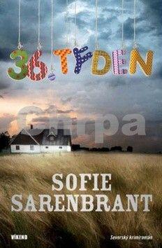 Sofie Sarenbrant: 36. týden - Severský krimiromán cena od 167 Kč