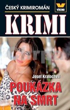 Josef Kratochvíl: Krimi - Poukázka na smrt - Český krimiromán cena od 76 Kč