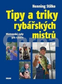 Henning Stilke: Tipy a triky rybářských mistrů cena od 205 Kč