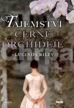 Lucinda Riley: Tajemství černé orchideje cena od 189 Kč