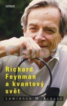 Lawrence M. Krauss: Richard Feynman a kvantový svět cena od 0 Kč