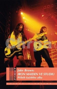Jake Brown: Iron Maiden ve studiu cena od 282 Kč