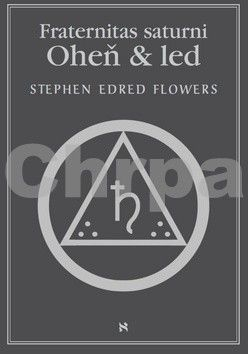 Stephen Edred Flowers: Oheň a led Fraternitas saturni cena od 221 Kč