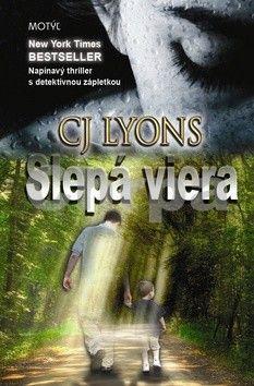 CJ Lyons: Slepá viera cena od 201 Kč