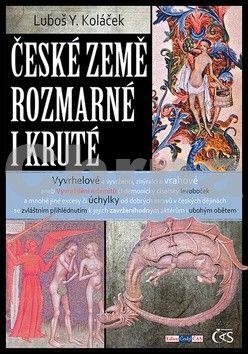 Luboš Y. Koláček: České země rozmarné i kruté cena od 0 Kč