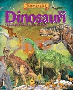 Valiente F.: Dinosauři - S plastickými obrazy a spoustou skrýší - Tajemná knížka cena od 139 Kč