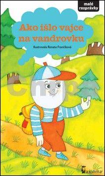 Renata Frančíková: Ako išlo vajce na vandrovku cena od 58 Kč