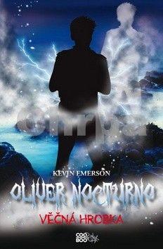 Kevin Emerson: Oliver Nocturno 5 - Věčná hrobka cena od 39 Kč