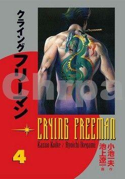 Kazuo Koike, Ikegami Rjóiči: Crying Freeman 4 - Plačící drak cena od 258 Kč