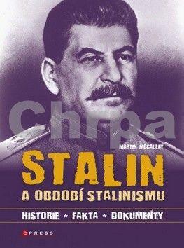 Martin McCaulay: Stalin a období stalinismu - historie, fakta, dokumenty cena od 89 Kč