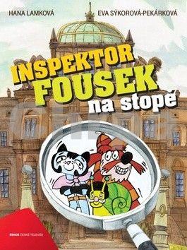 Eva Sýkorová-Pekárková, Hana Lamková: Inspektor Fousek na stopě cena od 254 Kč