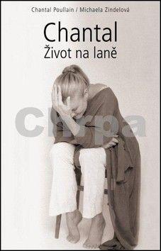 Chantal Poullain, Michaela Zindelová: Chantal cena od 203 Kč