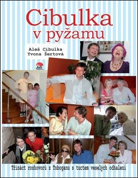 Aleš Cibulka, Yvona Žertová: Cibulka v pyžamu cena od 192 Kč