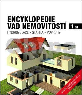 Kolektiv autorů: Encyklopedie vad nemovitostí 1. - Hydroizolace, statika, povrchy cena od 370 Kč