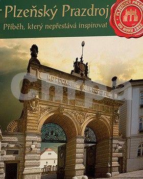 Josef Kejha: Plzeňský Prazdroj - Příběh, který nepřestává inspirovat cena od 262 Kč