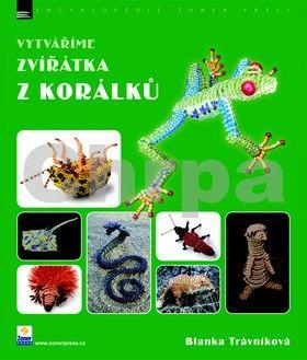 Blanka Trávníková: Vytváříme zvířátka z korálků cena od 140 Kč