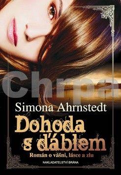 Simona Ahrnstedt: Dohoda s ďáblem - Román o vášni, lásce a zlu cena od 55 Kč