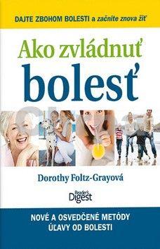 Dorothy Foltz-Grayová: Ako zvládnuť bolesť cena od 585 Kč