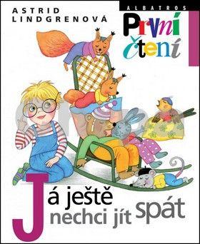 Astrid Lindgren: Já ještě nechci jít spát cena od 131 Kč
