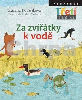 Andrea Tachezy, Zuzana Kovaříková: Za zvířátky k vodě cena od 128 Kč