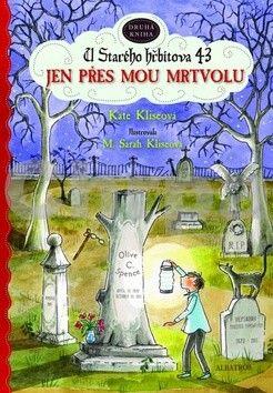 Kate Kliseová, M.Sarah Kliseová: Jen přes mou mrtvolu, U Starého hřbitova 43 cena od 121 Kč