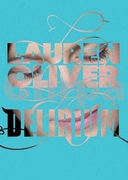 Lauren Oliver: Delirium cena od 237 Kč
