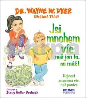 Wayne W. Dyer, Monika Tomíčková: Jsi mnohem víc než jen to, co máš! cena od 119 Kč